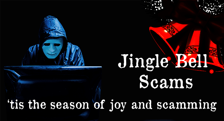 Jingle Bell's Scams are in